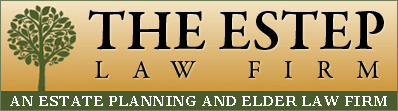 The Estep Law Firm, An Estate Planning and Elder Law Law Firm